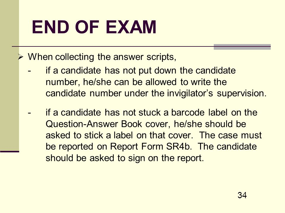 END OF EXAM When collecting the answer scripts,