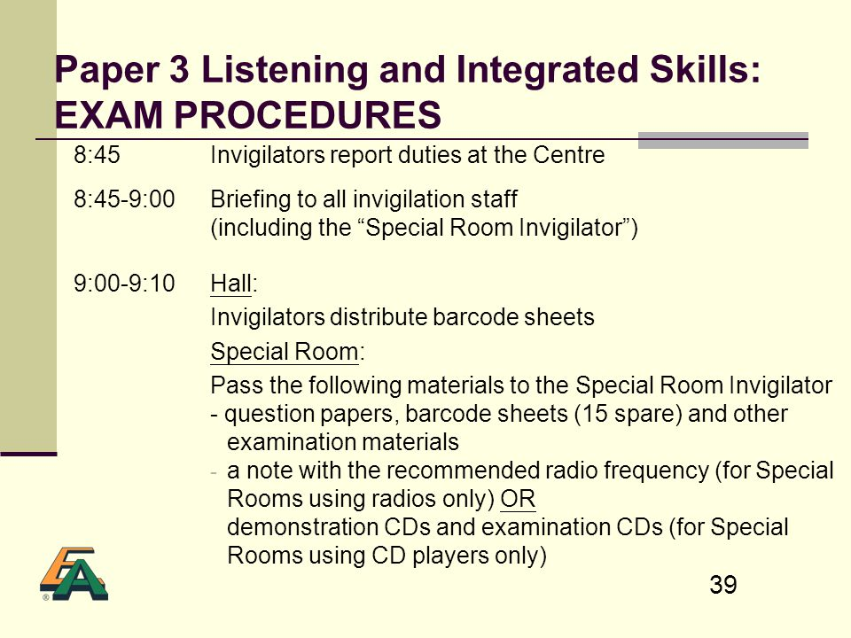 Paper 3 Listening and Integrated Skills: EXAM PROCEDURES