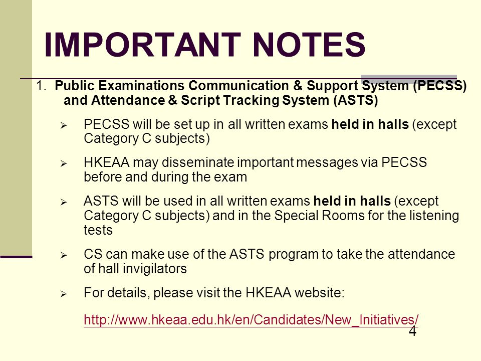 IMPORTANT NOTES 1. Public Examinations Communication & Support System (PECSS) and Attendance & Script Tracking System (ASTS)