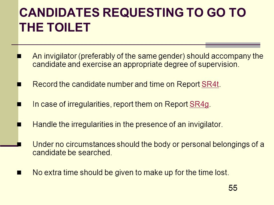 CANDIDATES REQUESTING TO GO TO THE TOILET