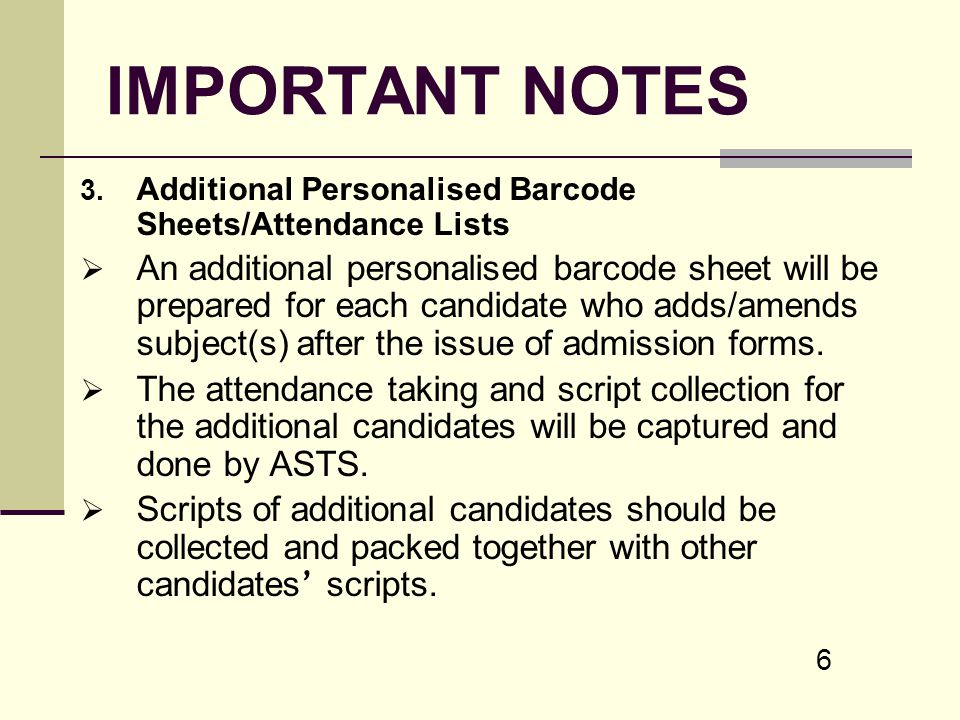 IMPORTANT NOTES Additional Personalised Barcode Sheets/Attendance Lists.