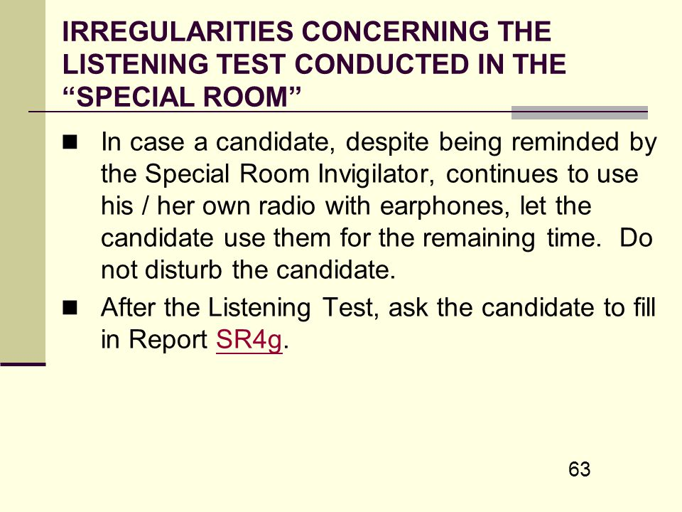 IRREGULARITIES CONCERNING THE LISTENING TEST CONDUCTED IN THE SPECIAL ROOM