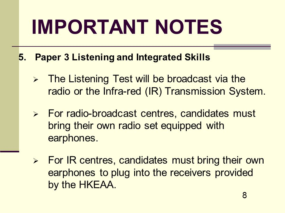IMPORTANT NOTES 5. Paper 3 Listening and Integrated Skills.