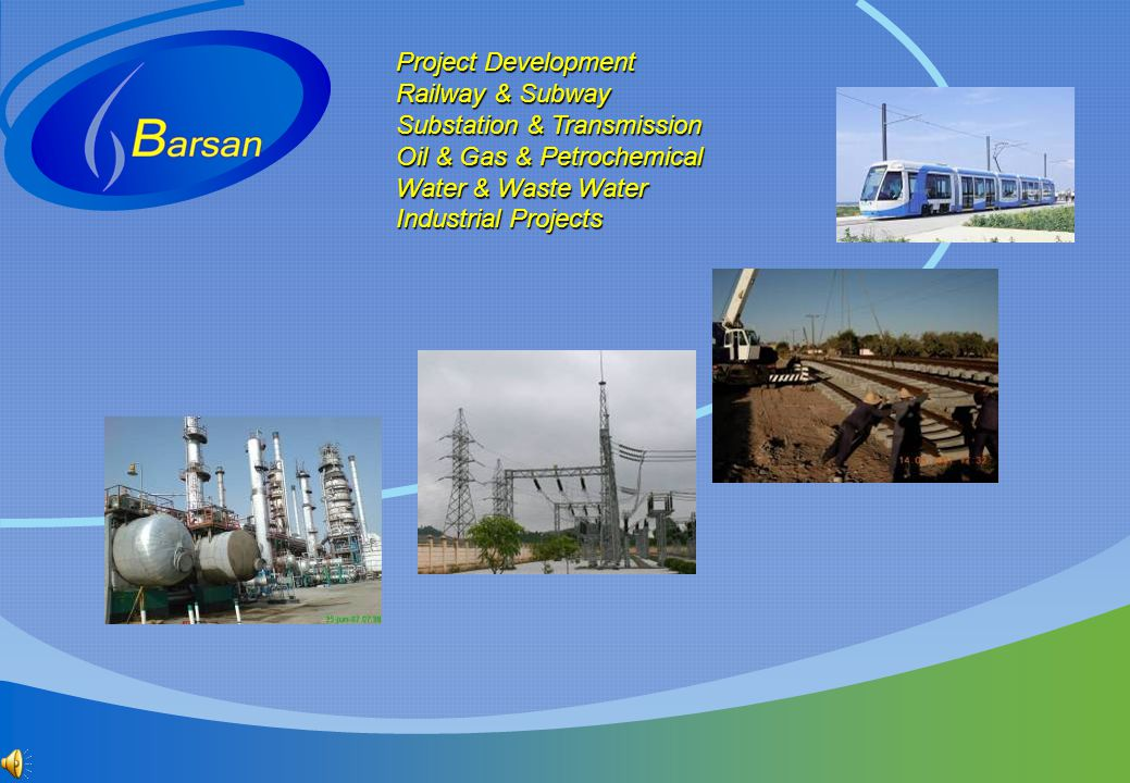 Project Development Railway & Subway. Substation & Transmission. Oil & Gas & Petrochemical. Water & Waste Water.