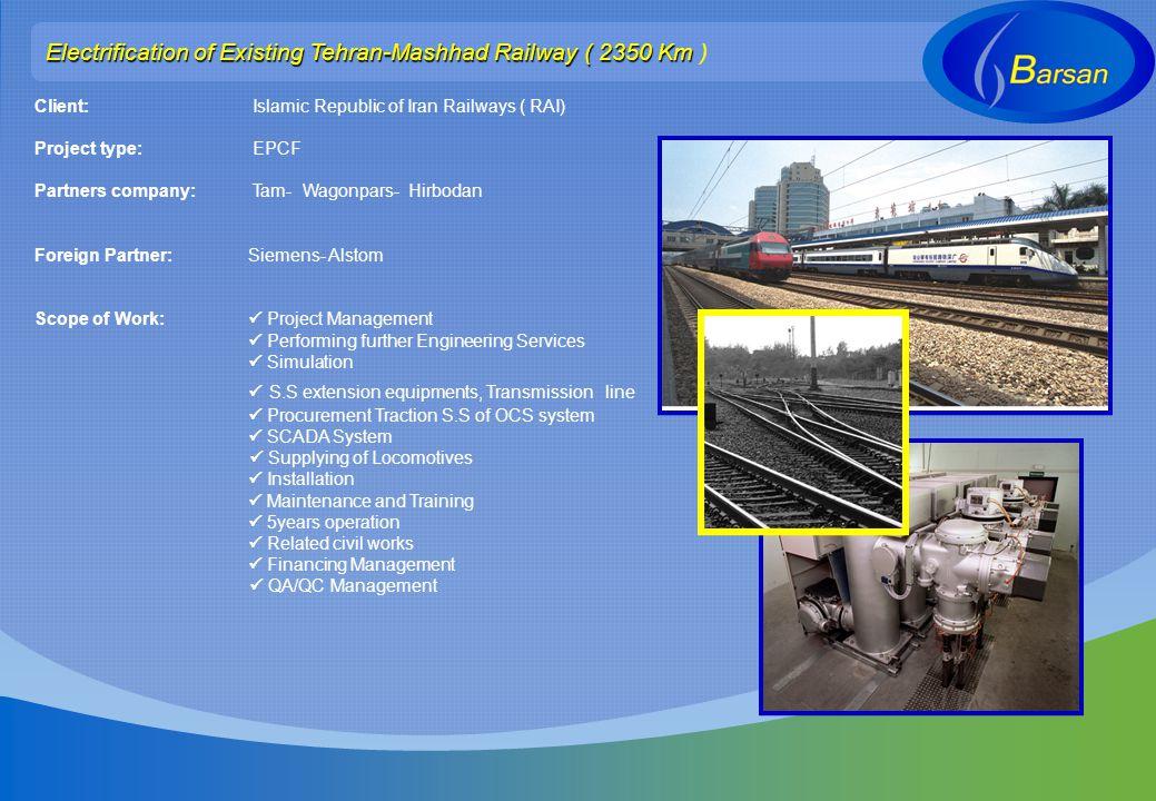 Electrification of Existing Tehran-Mashhad Railway ( 2350 Km )