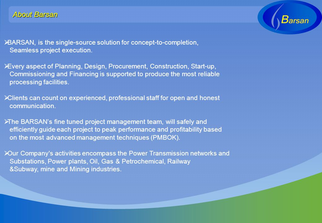 About Barsan BARSAN, is the single-source solution for concept-to-completion, Seamless project execution.