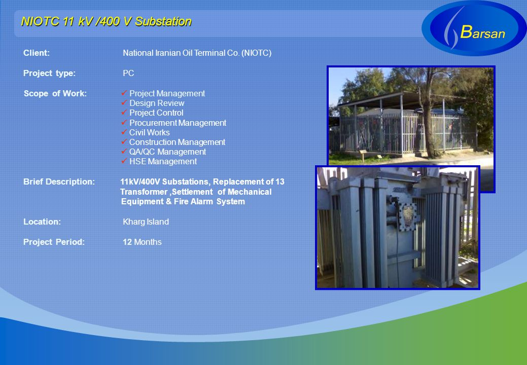 NIOTC 11 kV /400 V Substation Client: National Iranian Oil Terminal Co. (NIOTC) Project type: PC.