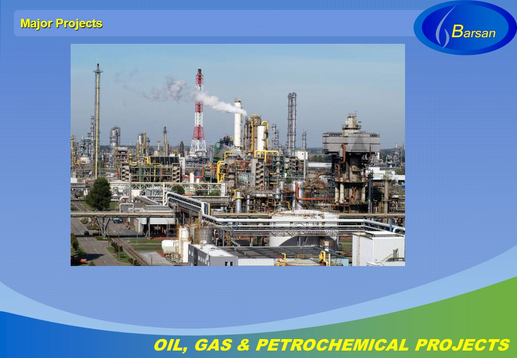 OIL, GAS & PETROCHEMICAL PROJECTS
