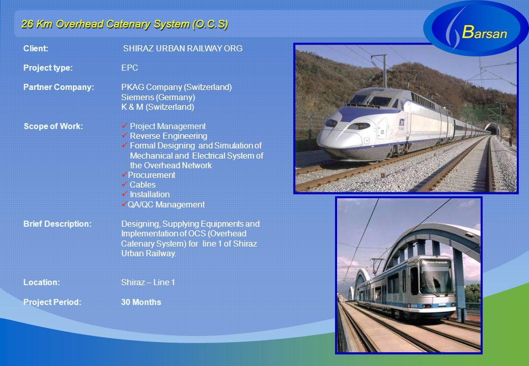 26 Km Overhead Catenary System (O.C.S)