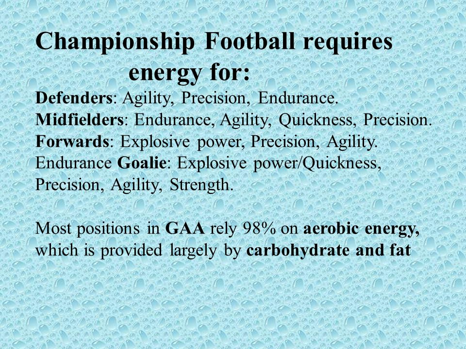 Championship Football requires energy for: