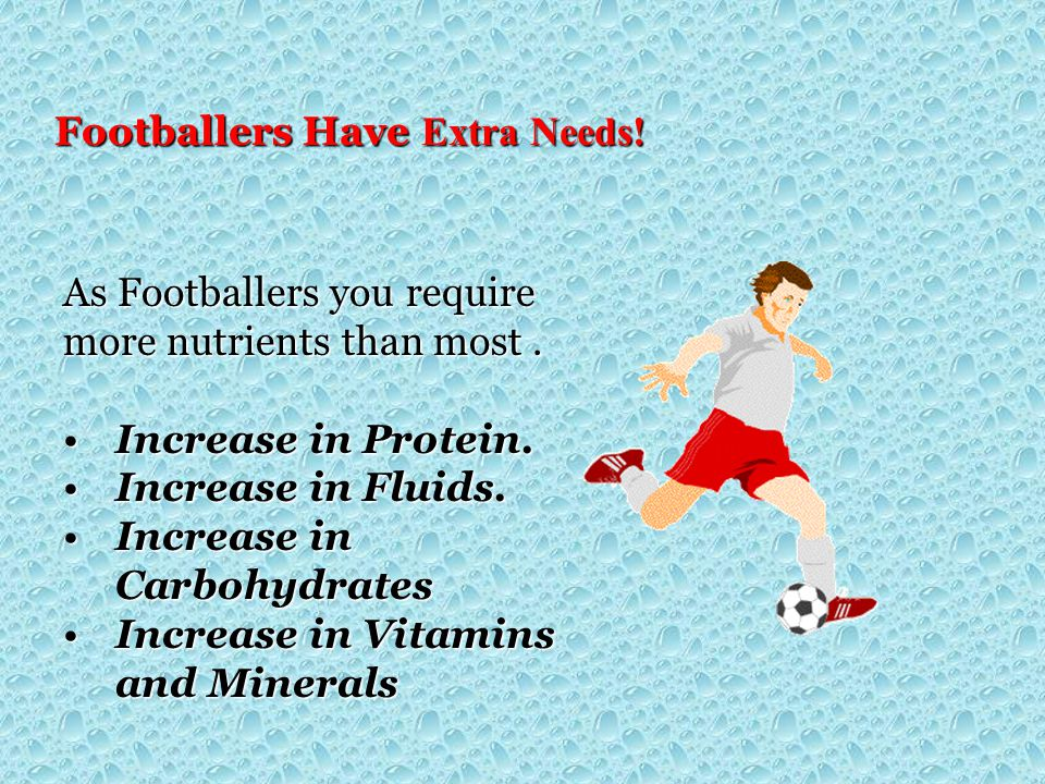 Footballers Have Extra Needs!