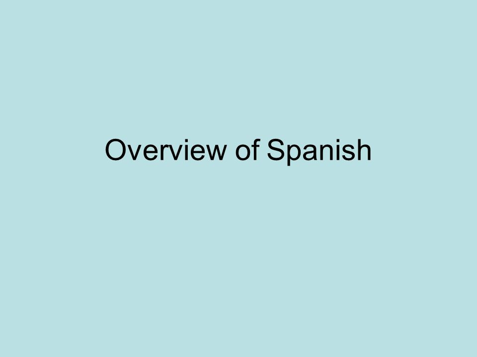 Overview of Spanish