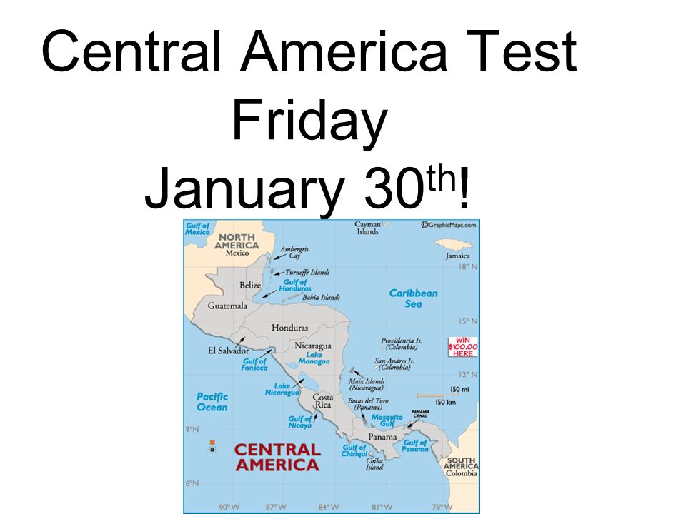 Central America Test Friday January 30th!