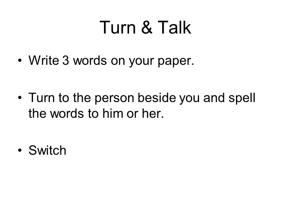 Turn & Talk Write 3 words on your paper.