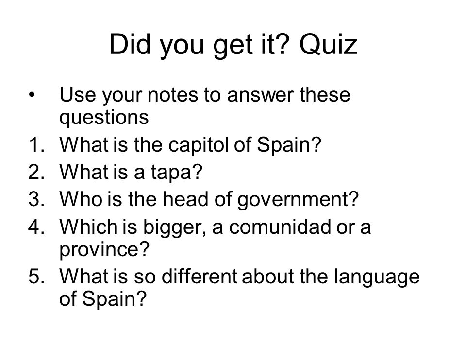Did you get it Quiz Use your notes to answer these questions