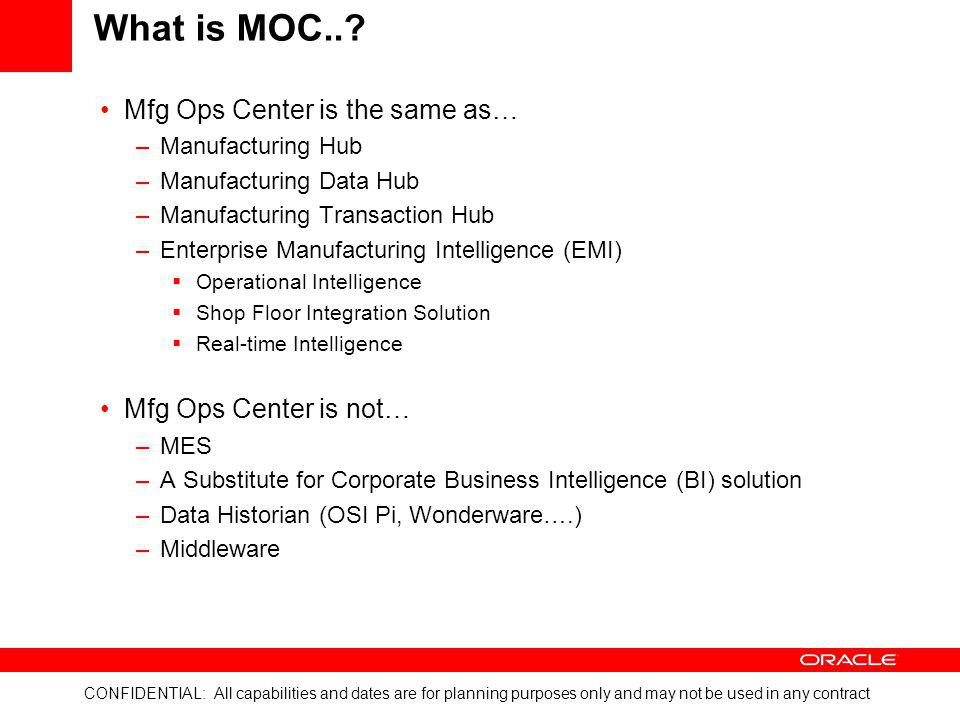 What is MOC.. Mfg Ops Center is the same as… Mfg Ops Center is not…