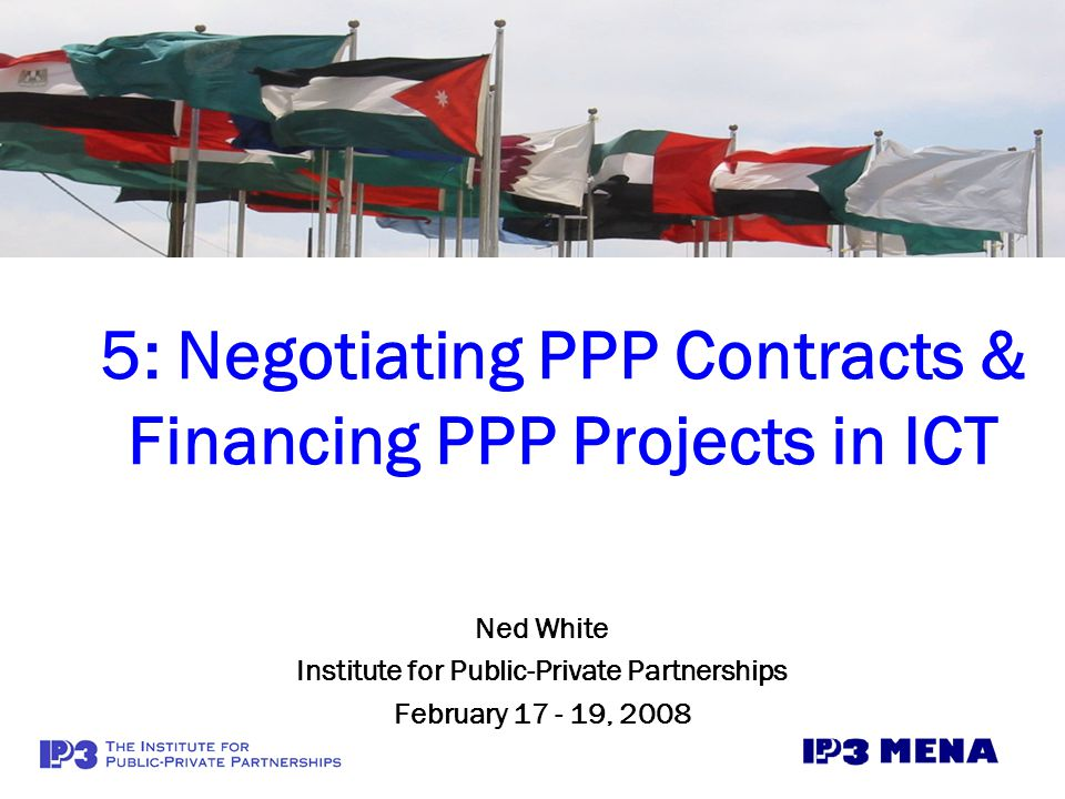 5: Negotiating PPP Contracts & Financing PPP Projects in ICT