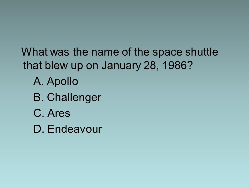 What was the name of the space shuttle that blew up on January 28, 1986.