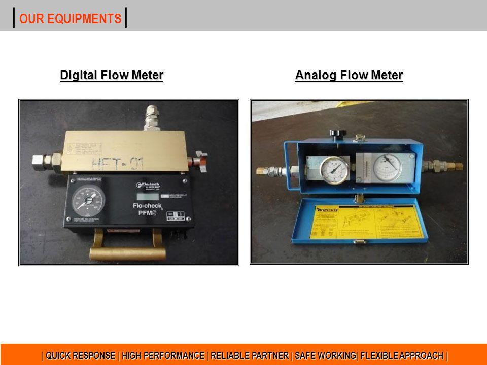 | OUR EQUIPMENTS | Digital Flow Meter Analog Flow Meter