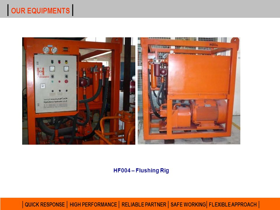 | OUR EQUIPMENTS | HF004 – Flushing Rig.