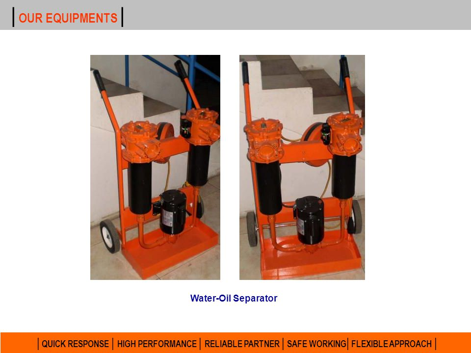 | OUR EQUIPMENTS | Water-Oil Separator.
