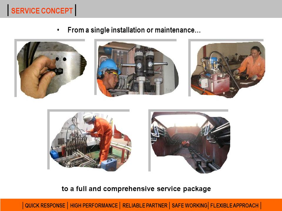 | SERVICE CONCEPT | From a single installation or maintenance…