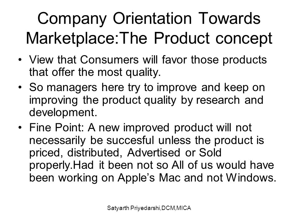 Company Orientation Towards Marketplace:The Product concept