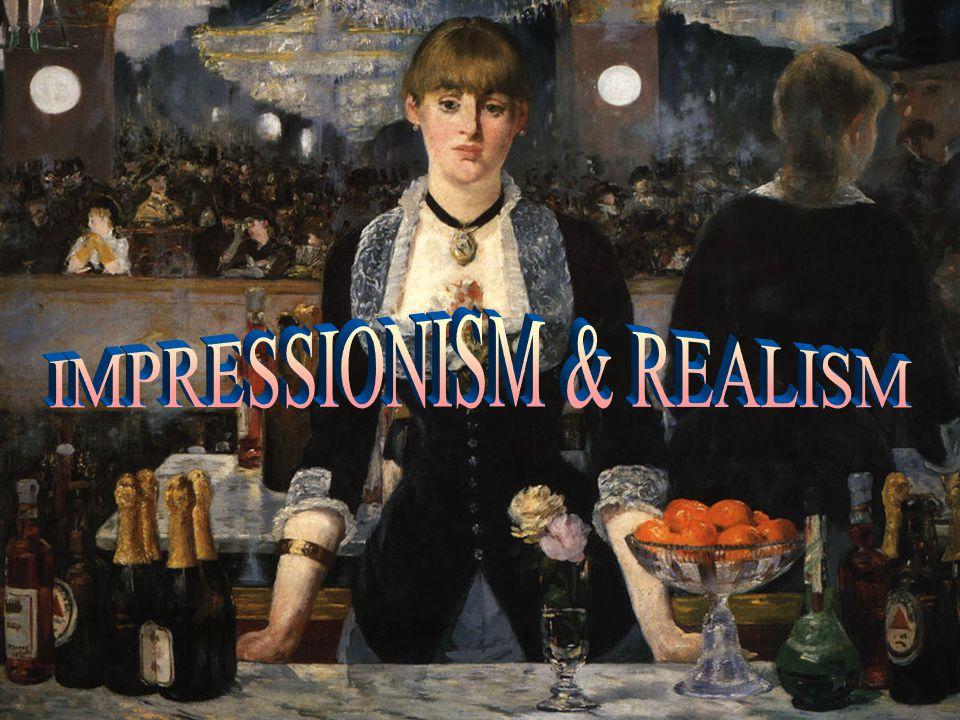 IMPRESSIONISM & REALISM