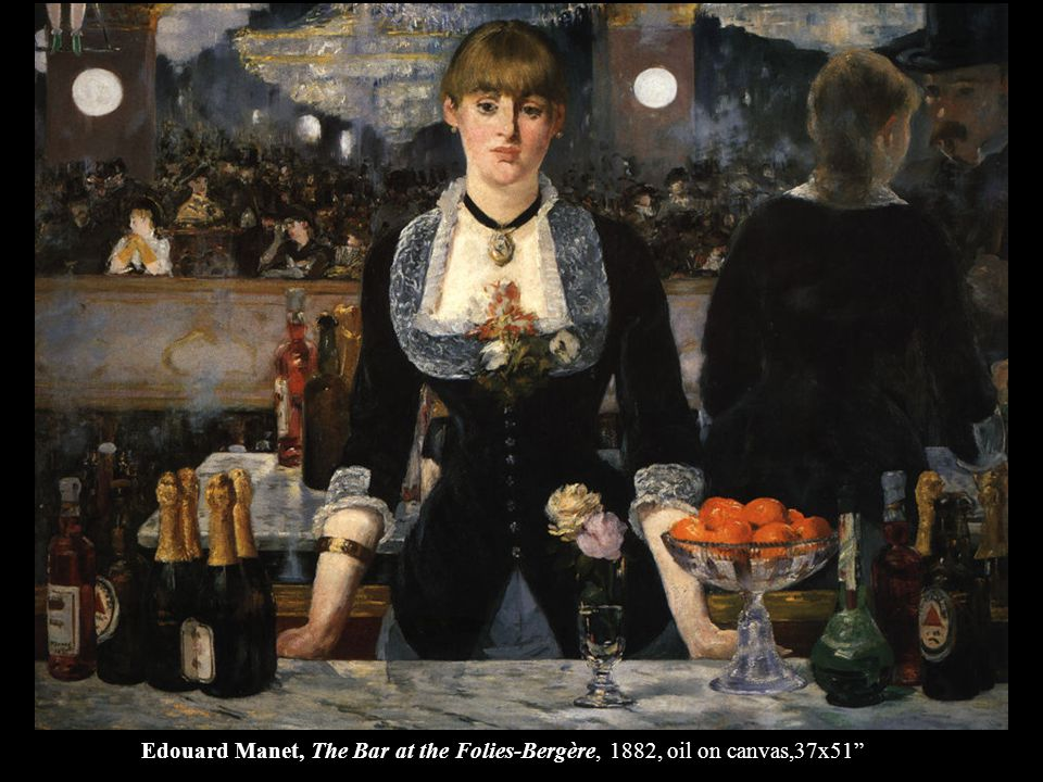Edouard Manet, The Bar at the Folies-Bergère, 1882, oil on canvas,37x51
