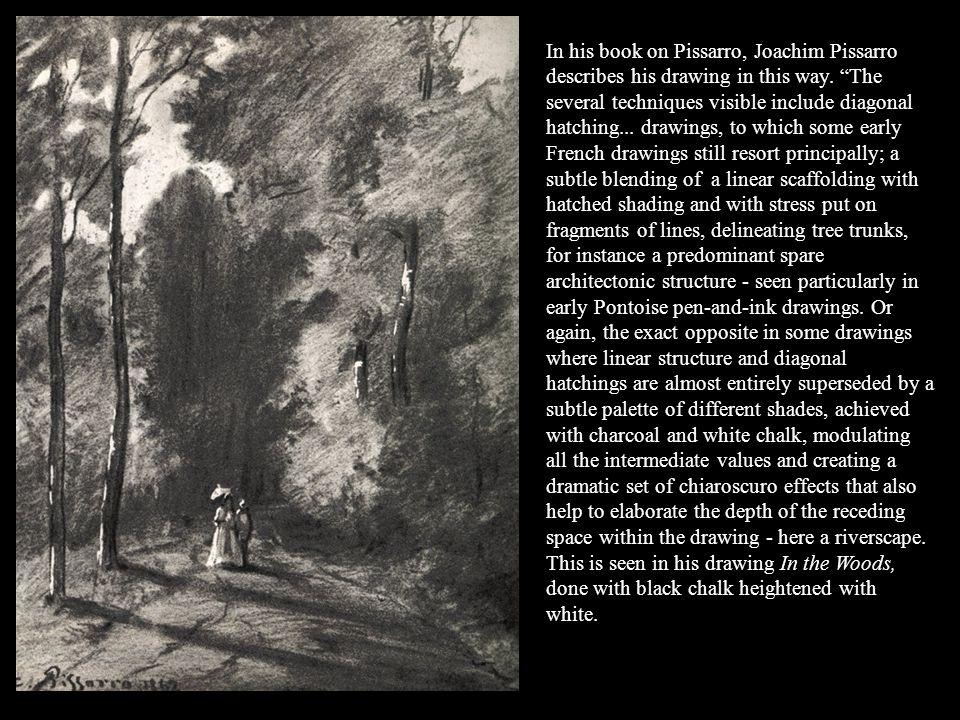 In his book on Pissarro, Joachim Pissarro describes his drawing in this way.