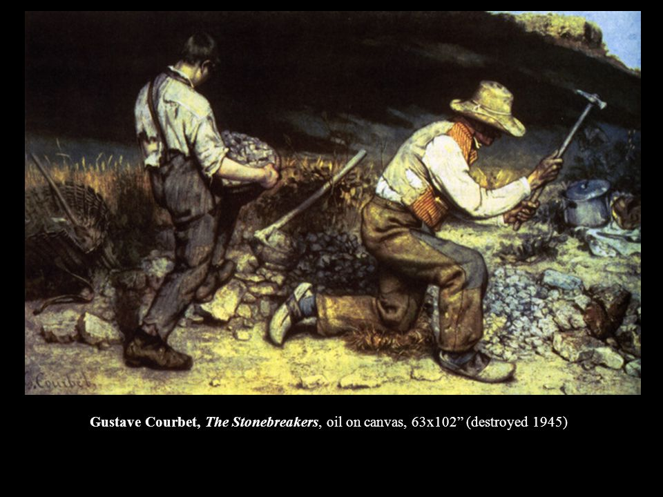 Gustave Courbet, The Stonebreakers, oil on canvas, 63x102 (destroyed 1945)
