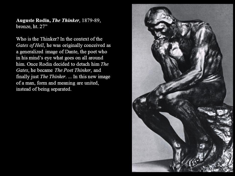 Auguste Rodin, The Thinker, 1879-89, bronze, ht. 27