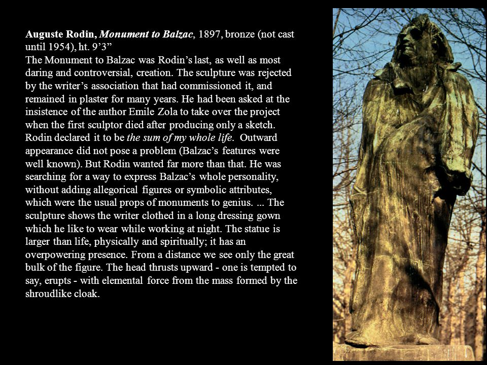 Auguste Rodin, Monument to Balzac, 1897, bronze (not cast until 1954), ht. 9'3
