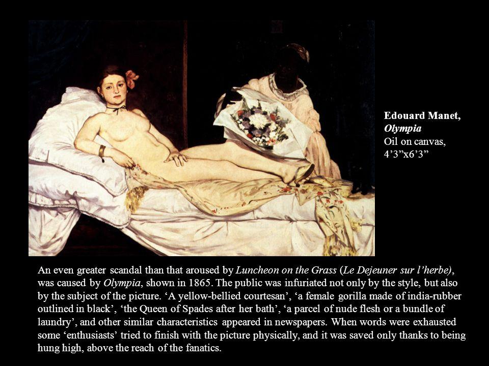 Edouard Manet, Olympia Oil on canvas, 4'3 x6'3