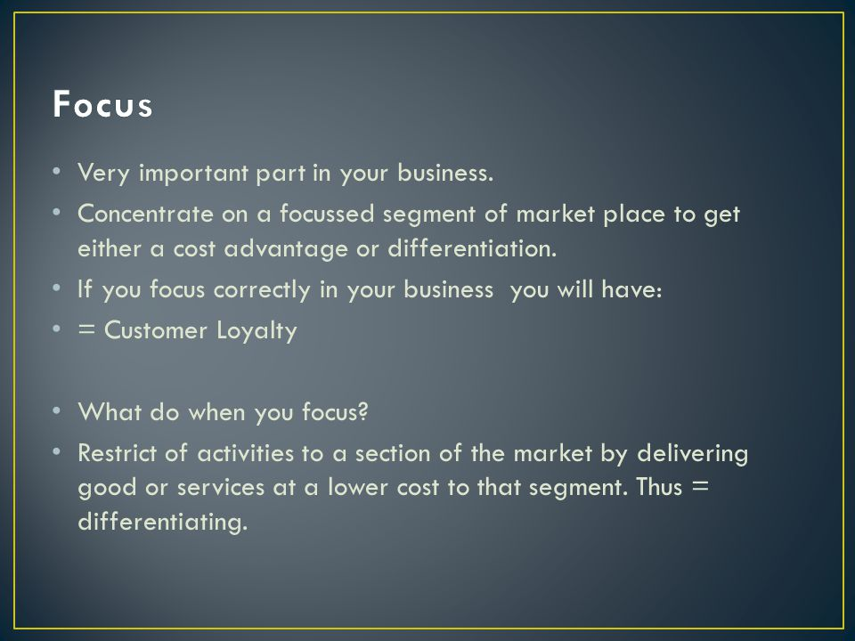 Focus Very important part in your business.