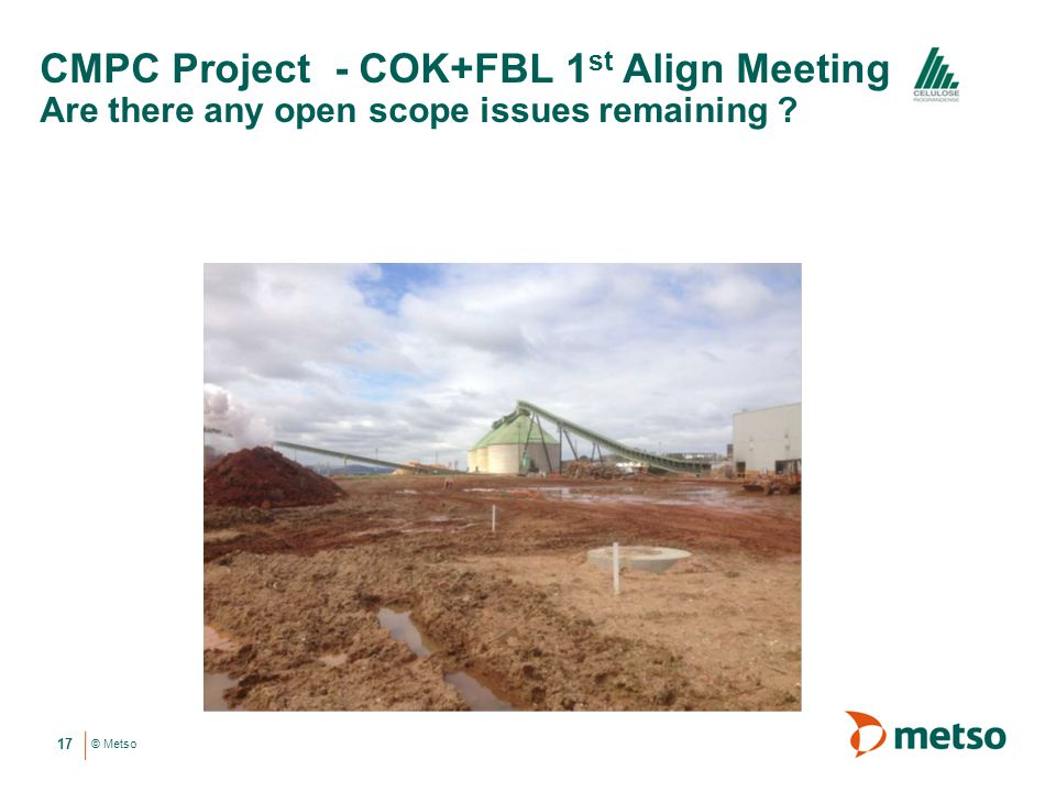 CMPC Project - COK+FBL 1st Align Meeting Are there any open scope issues remaining