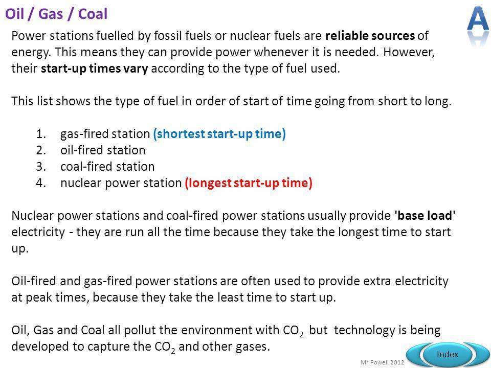 A Oil / Gas / Coal.