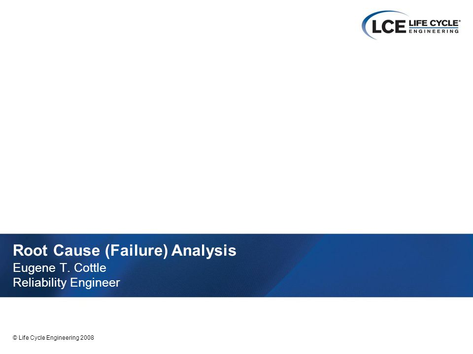 Root Cause (Failure) Analysis