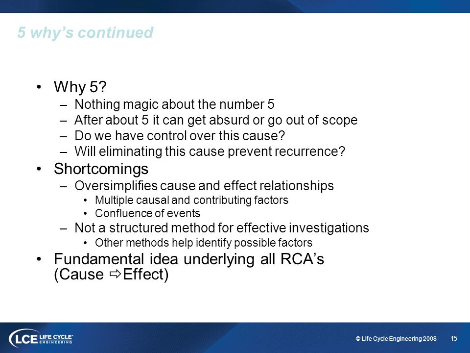 Fundamental idea underlying all RCA's (Cause Effect)