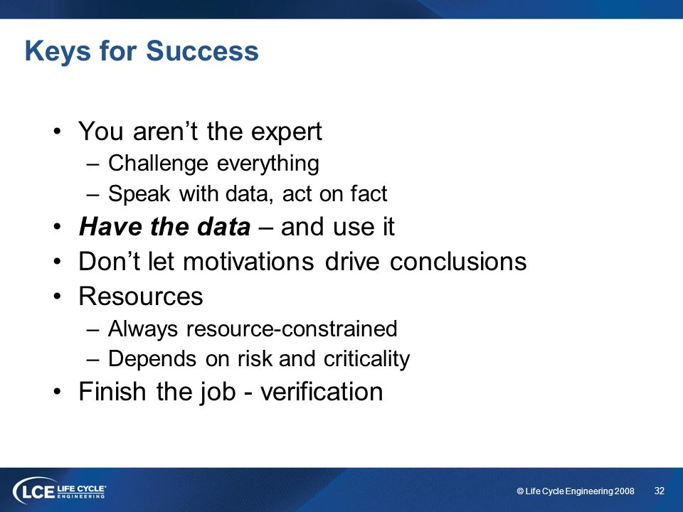 Keys for Success You aren't the expert Have the data – and use it