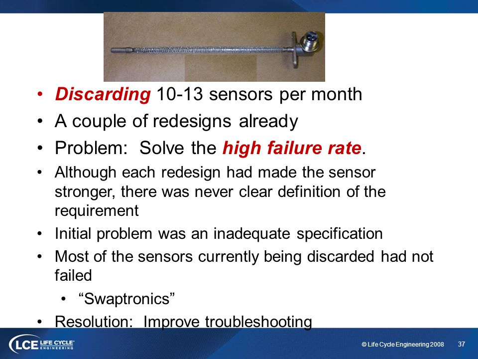Discarding 10-13 sensors per month A couple of redesigns already