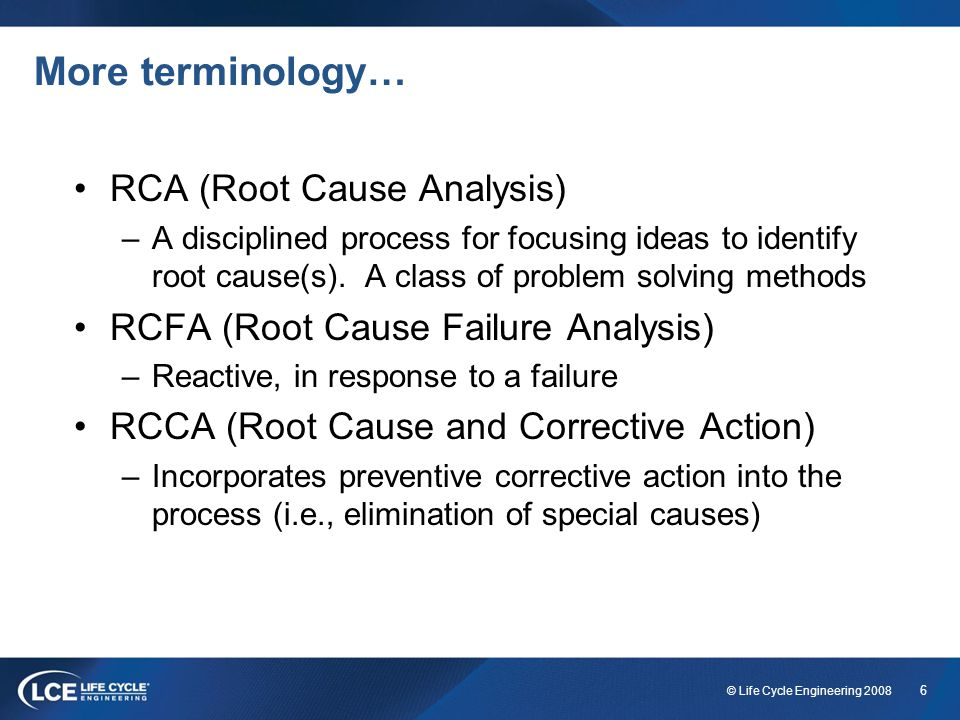 More terminology… RCA (Root Cause Analysis)