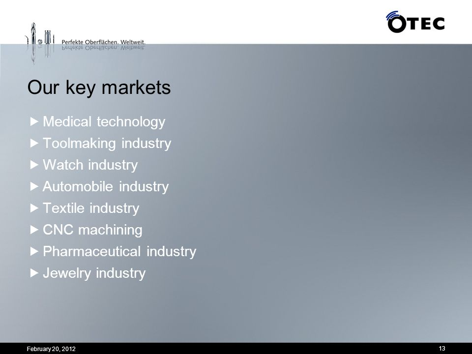 Our key markets Medical technology Toolmaking industry Watch industry