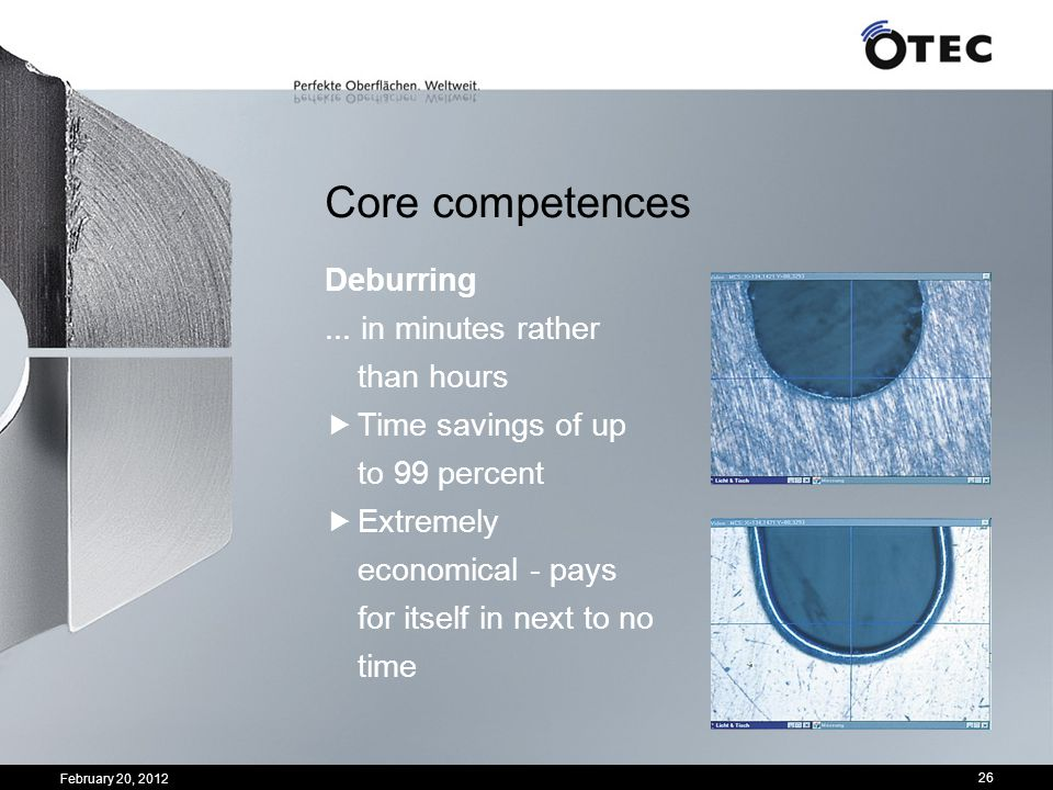 Core competences Deburring ... in minutes rather than hours