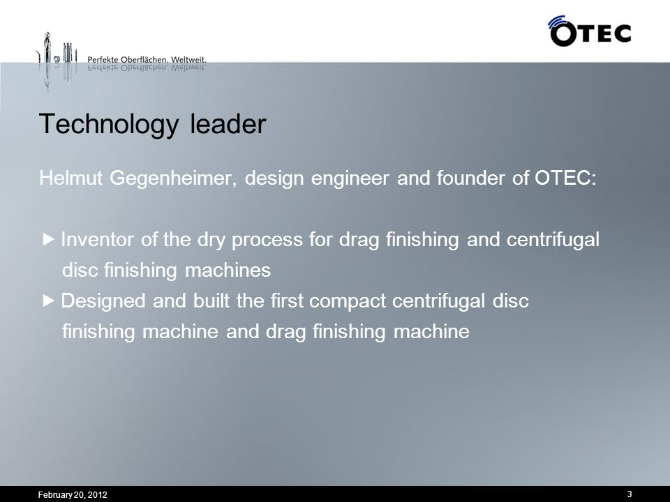 Technology leader Helmut Gegenheimer, design engineer and founder of OTEC: Inventor of the dry process for drag finishing and centrifugal.