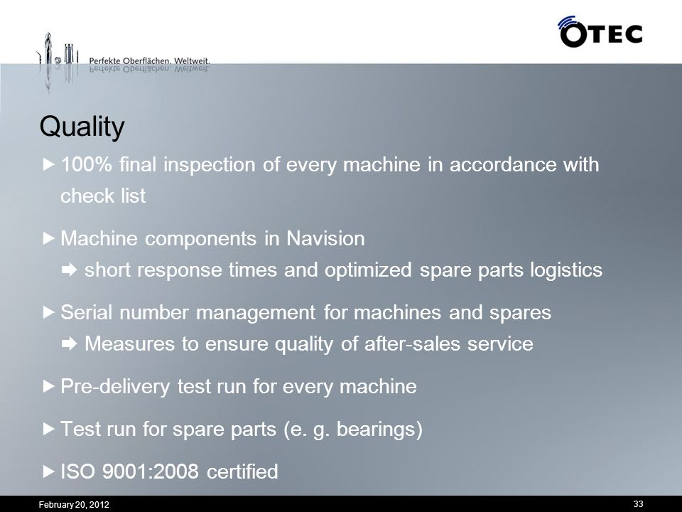 Quality 100% final inspection of every machine in accordance with check list.