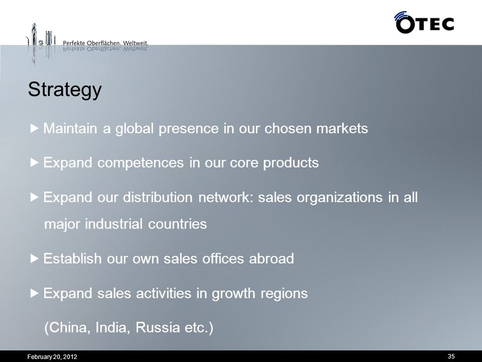 Strategy Maintain a global presence in our chosen markets