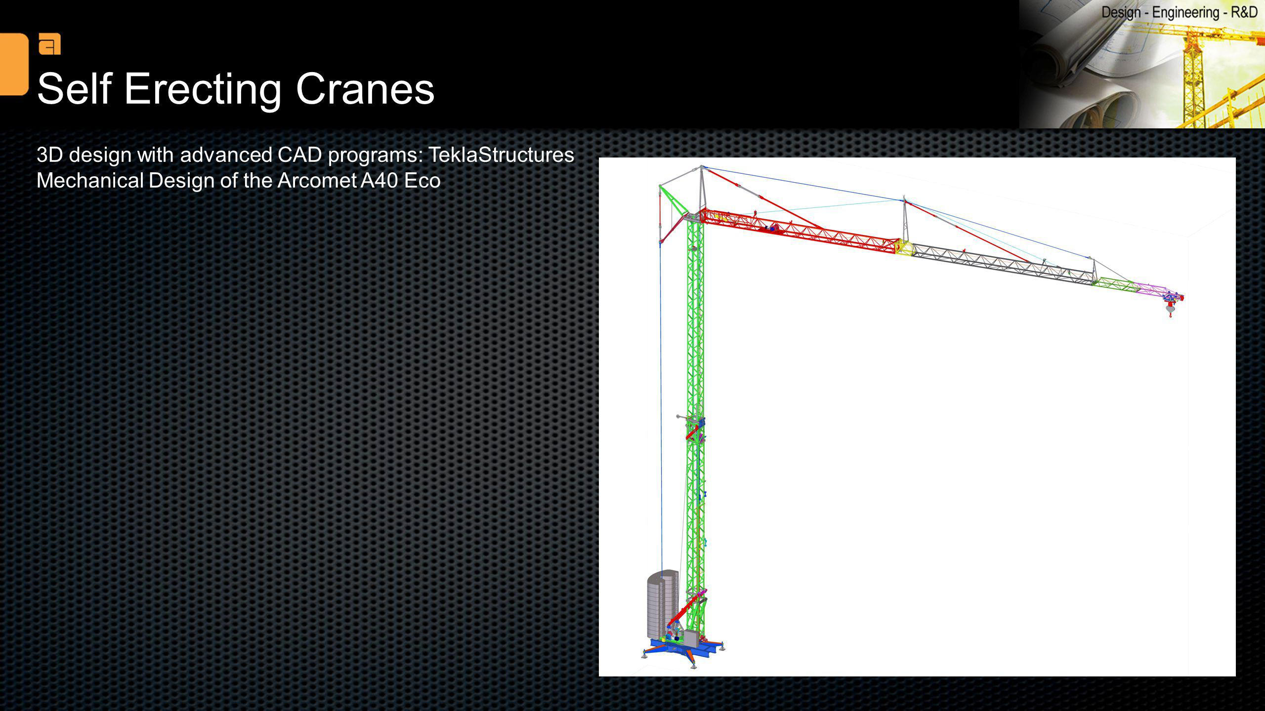 Self Erecting Cranes 3D design with advanced CAD programs: TeklaStructures.