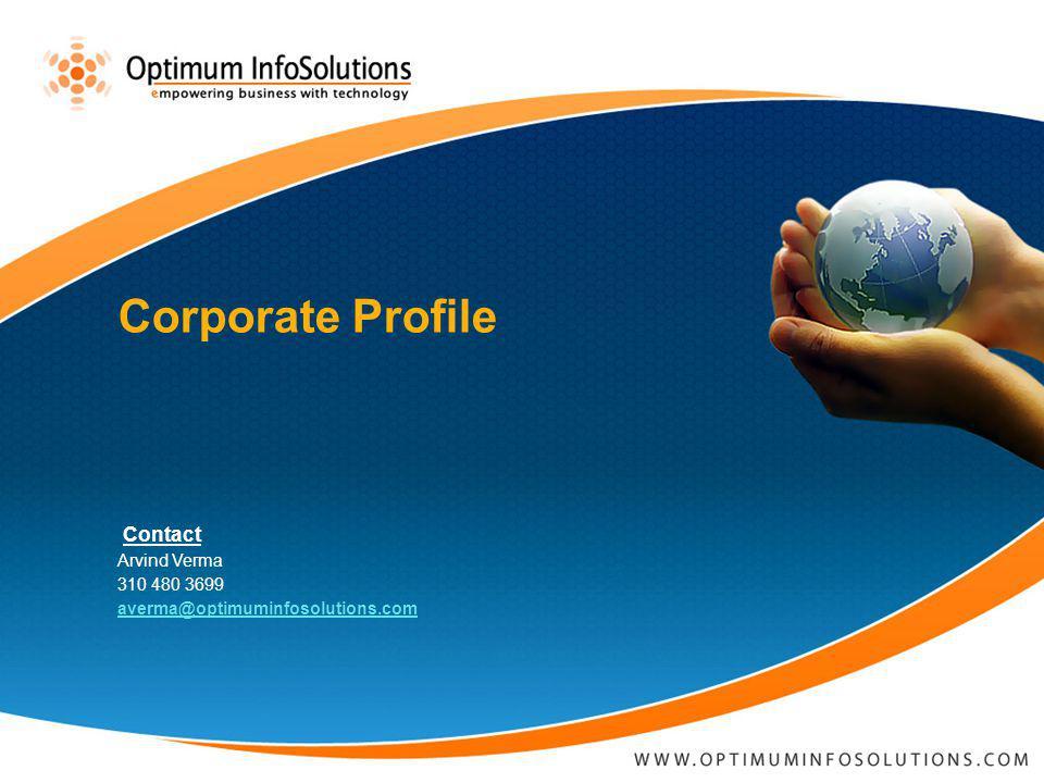 Corporate Profile Contact Arvind Verma 310 480 3699