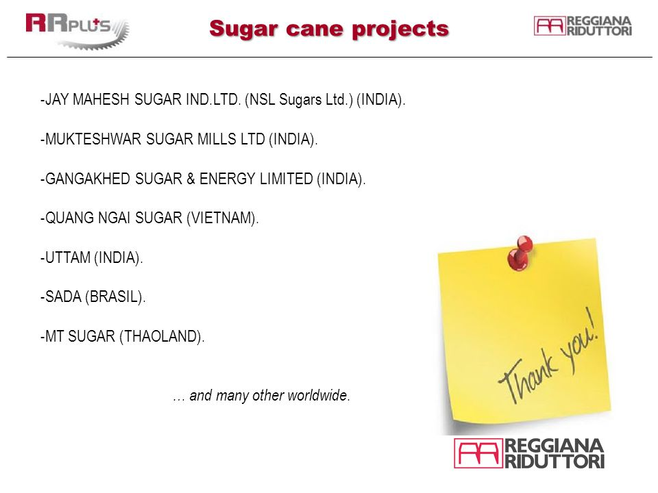 Sugar cane projects JAY MAHESH SUGAR IND.LTD. (NSL Sugars Ltd.) (INDIA). MUKTESHWAR SUGAR MILLS LTD (INDIA).
